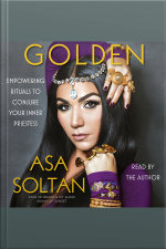 Golden: Empowering Rituals To Conjure Your Inner Priestess
