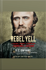 Rebel Yell: The Violence, Passion And Redemption Of Stonewall Jackson