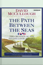 The Path Between The Seas: The Creation Of The Panama Canal, 1870-1914 [abridged]