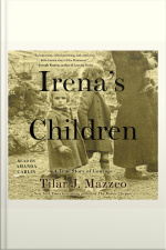 Irenas Children: The Extraordinary Story Of The Woman Who Saved 2,500 Children From The Warsaw Ghetto