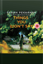 Things You Wont Say: A Novel