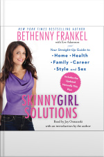 Skinnygirl Solutions: Your Straight-up Guide To Home, Health, Family, Career, Style, And Sex