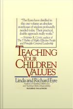 Teaching Your Children Values [abridged]