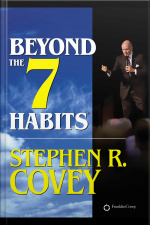 Beyond The 7 Habits [abridged]