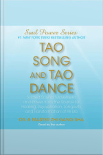 Tao Song And Tao Dance: Sacred Sound, Movement, And Power From The Source