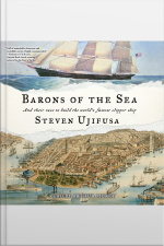 Barons Of The Sea: And Their Race To Build The Worlds Fastest Clipper Ship