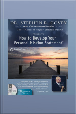 How To Develop Your Personal Mission Statement [abridged]
