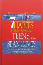 The 7 Habits Of Highly Effective Teens [abridged]