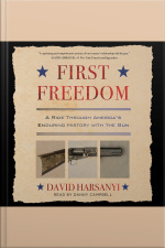 First Freedom: A Ride Through Americas Enduring History With The Gun