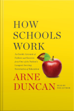 How Schools Work: An Inside Account Of Failure And Success From One Of The Nations Longest-serving Secretaries Of Education