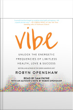 Vibe: Unlock The Energetic Frequencies Of Limitless Health, Love  Success