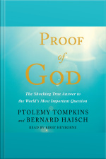Proof Of God: The Shocking True Answer To The Worlds Most Important Question