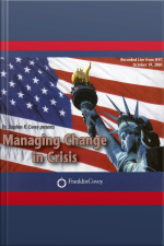 Managing Change In Crisis: Covey Live From Nyc [abridged]
