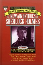 The Adventure Of The Speckled Band And The Purloined Ruby: The New Adventures Of Sherlock Holmes, Episode #18 [abridged]