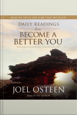 Daily Readings From Become A Better You: Devotions For Improving Your Life Every Day [abridged]