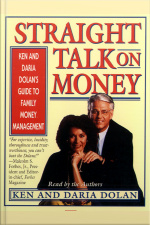 Straight Talk On Money: Ken And Darla Dolans Guide To Family Money Management [abridged]