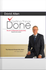 Getting Things Done: The Art Of Stress-free Productivity [abridged]
