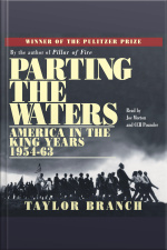 Parting The Waters: America In The King Years, Part I - 1954-63 [abridged]