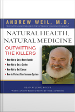 Natural Health, Natural Medicine: Outwitting The Killers [abridged]