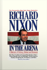 In The Arena: A Memoir Of Victory, Defeat And Renewal [abridged]