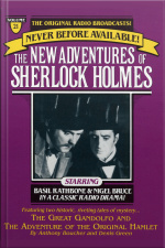 The Great Gondolofo And The Adventure Of The Original Hamlet: The New Adventures Of Sherlock Holmes, Episode #21 [abridged]