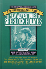 The Strange Case Of The Demon Barber And The Mystery Of The Headless Monk: The New Adventures Of Sherlock Holmes, Episode #4 [abridged]