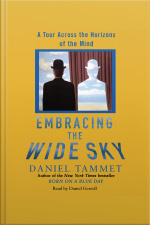 Embracing The Wide Sky: A Tour Across The Horizons Of The Mind [abridged]