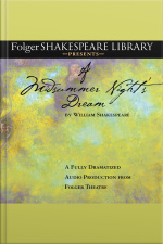 A Midsummer Nights Dream: Fully Dramatized Audio Edition