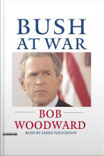Bush At War: Inside The Bush White House [abridged]