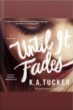 Until It Fades: A Novel