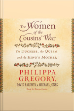 The Women Of The Cousins War: The Duchess, The Queen And The Kings Mother
