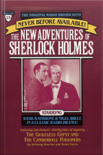 The Guileless Gyspy And The Camberville Poiseners: The New Adventures Of Sherlock Holmes, Episode #15 [abridged]