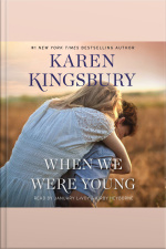 When We Were Young: A Novel
