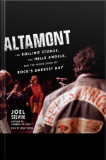 Altamont: The Rolling Stones, The Hells Angels, And The Inside Story Of Rocks Darkest Day