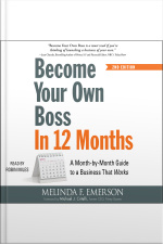 Become Your Own Boss In 12 Months: A Month-by-month Guide To A Business That Works