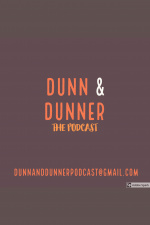 Dunn  Dunner The Podcast