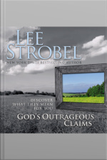 Gods Outrageous Claims: Thirteen Discoveries That Can Revolutionize Your Life
