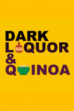 Dark Liquor  Quinoa