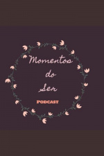 Moments Of Being - Podcast Literário