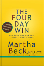 The Four-day Win: How To End Your Diet War And Achieve Thinner Peace Four Days At A Time [abridged]