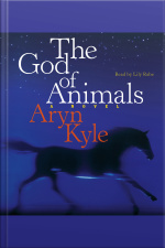 The God Of Animals: A Novel [abridged]