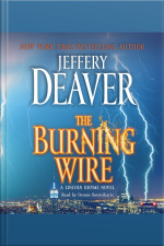 The Burning Wire: A Lincoln Rhyme Novel [abridged]