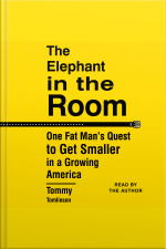 The Elephant In The Room: One Fat Mans Quest To Get Smaller In A Growing America