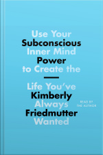 Subconscious Power: Use Your Inner Mind To Create The Life Youve Always Wanted