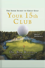 Your 15th Club: The Inner Secret To Great Golf [abridged]