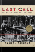 Last Call: The Rise And Fall Of Prohibition [abridged]