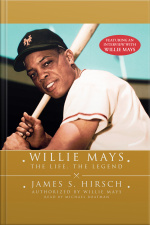 Willie Mays: The Life, The Legend [abridged]