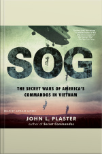 Sog: The Secret Wars Of Americas Commandos In Vietnam