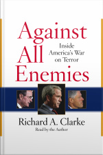 Against All Enemies: Inside Americas War On Terror [abridged]