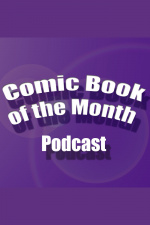 Comic Book Of The Month Podcast
